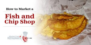 Fish and Chip shop marketing plan