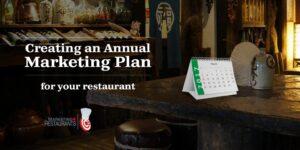 Starter Kit for Restaurant Marketing - Creating an Annual Restaurant Marketing system