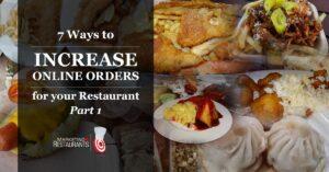 Starter Kit for Restaurant Marketing - 7 WAYS TO INCREASE ONLINE ORDERS FOR YOUR RESTAURANT PART I