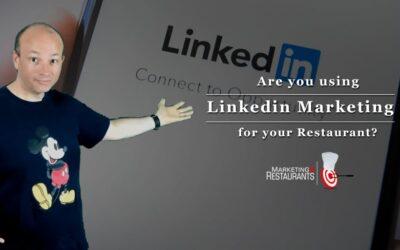 98 – Are you doing Linkedin Restaurant Marketing?  Should you?