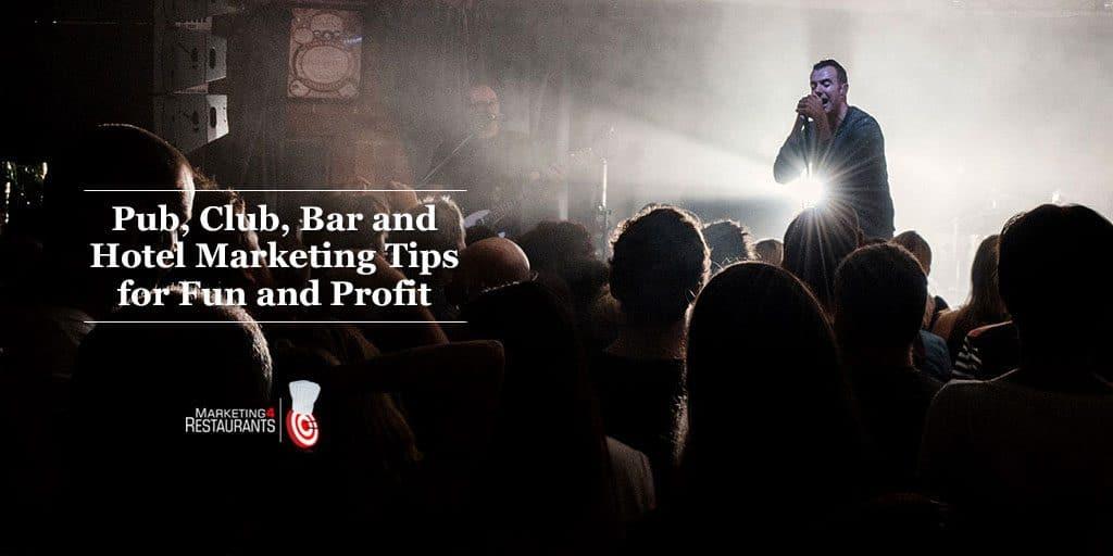 Pub, Club, Hotel and Bar Marketing ideas